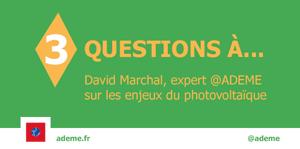3 questions à David Marchal, expert ADEME sur les enjeux du photovoltaïque